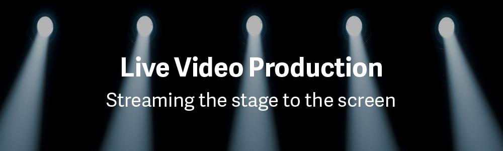 Live Video Production